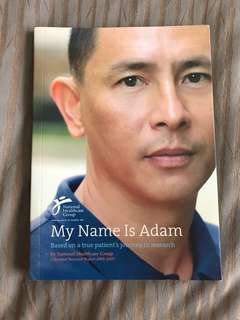 My Name is Adam : Based on a true patient's journey in research