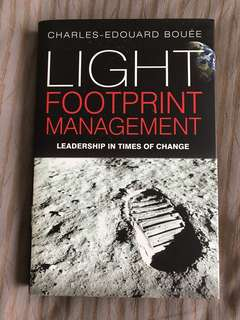Light Footprint Management : Leadership in Times of Change by Charles-Edouard Boyer