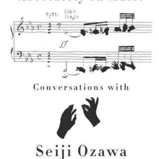 Absolutely on Music: Conversations with Seiji Ozawa by Haruki Murakami