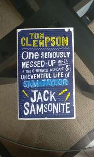 One Seriously Messed‑Up Week: In the Otherwise Mundane and Uneventful Life of Jack Samsonite by Tom Clempson
