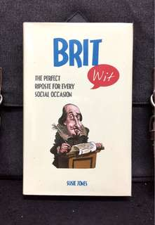 《New Book Condition + Book of Great Quotations Mostly Organized Around Witty & Funny Life Topics Like Men/Women, Politics & Various》Susie Jones - BRIT WIT : The Perfect Riposte for Every Social Occasion