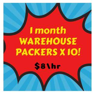1 month Packers ! 10 vacancies! $8/hr! West Area
