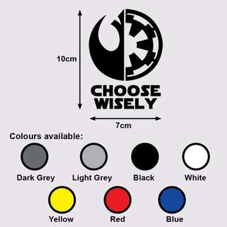 STAR WARS CHOOSE WISELY Premium Vinyl Sticker (Imperial/Rebels)