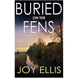 BURIED ON THE FENS a gripping crime thriller full of twists Kindle Edition by JOY ELLIS (Author)