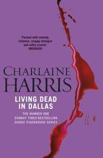 Living Dead in Dallas (Sookie Stackhouse/Trueblood Novel #2)