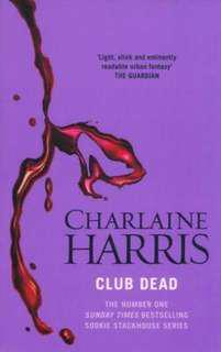 Club Dead (Sookie Stackhouse/Trueblood Novel #3)