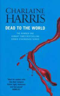 Dead to the World (Sookie Stackhouse/Trueblood Novel #4)