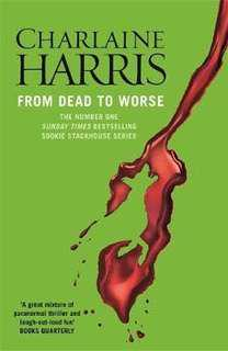 From Dead to Worse (Sookie Stackhouse/Trueblood Novel #8)