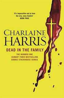 Dead in the Family (Sookie Stackhouse/Trueblood Novel #10)