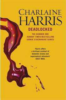 Deadlocked (Sookie Stackhouse/Trueblood Novel #12)