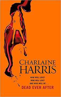 Dead Ever After (Sookie Stackhouse/Trueblood Novel #13)