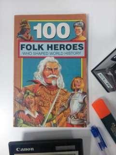 100 Folk Heroes Who Shaped World History