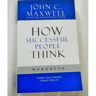 John Maxwell : How Successful People Think