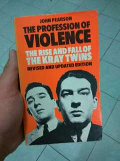 The Profession of Violence the Rise and Galls of the Kray Twins by John Pearson