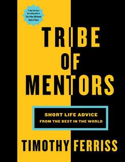 Tribe of the Mentors by Timothy Ferris