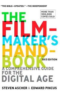 The Filmmaker's Handbook, 2013 Edition by Steven Ascher