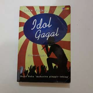 IDOL GAGAL by INDRA WIJAYA