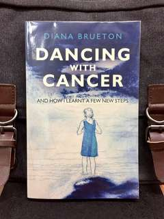 《New Book Condition +  A Beautifully Written and A Compelling Account Of A Woman's Battling Journey With Cancer》Diana Brueton - DANCING WITH CANCER : And How I Learnt a Few New Steps