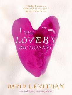 The Lover's Dictionary: A Novel by David Levithan