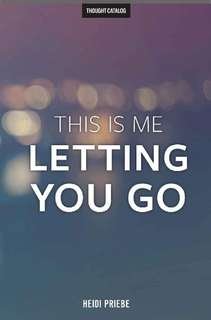 This is Me Letting Go by Heidi Priebe