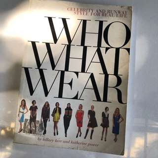 Who What Wear by Hillary Kerr and Katherine Power