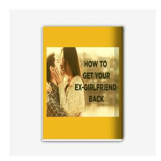 The How to Get your Ex-Girlfriend Back eBook (With Action Plan)
