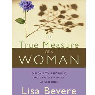 [e-book] The True Measure of a Woman by Lisa Bevere #july50