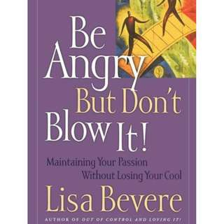[e-book] Be Angry But Don't Blow It: Mantaining Your Passion Without Losing Your Cool by Lisa Bevere #july50