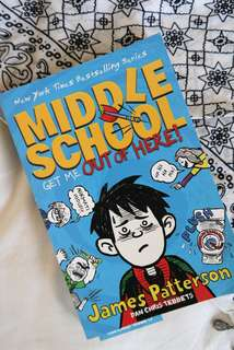 Middle School (Get Me Out Of Here!) By James Patterson dan Chris Tebbets