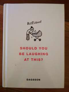 SHOULD YOU BE LAUGHING AT THIS? by Hugleikur Dagsson