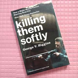 Killing Them Softly by George V. Higgins