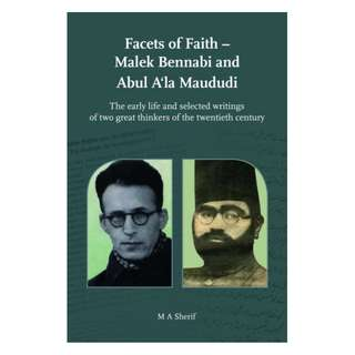 Facets Of Faith – Malek Bennabi and Abul A'la Maududi