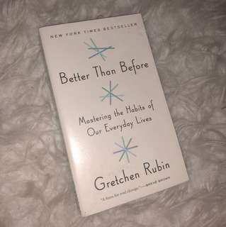 Better than before. Gretchen Rubin