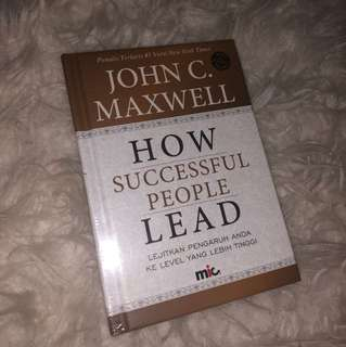 How successful people lead. John C Maxwell
