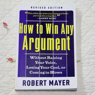 How To Win Any Argument by Robert Mayor