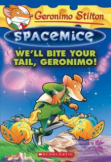 (BN) Geronimo Stilton Spacemice #11 We'll Bite your Tail, Geronimo!
