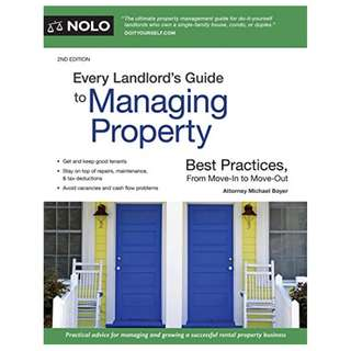 Every Landlord's Guide to Managing Property: Best Practices, From Move-In to Move-Out Kindle Edition by Michael Boyer (Author)