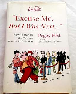Excuse Me but I Was Next by Emily Post