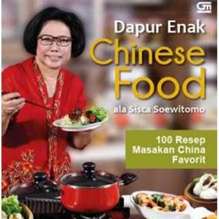 Dapur Enak Chinese Food ala Sisca Soewitomo: 100 Resep Masakan China