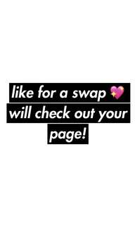 LIKE THIS POST FOR A SWAP