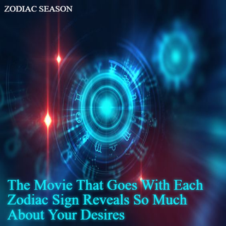 The Movie That Goes With Each Zodiac Sign