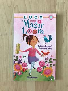 Lucy and the Magic Loom (A Rainbow Loomer's Adventure Story) by Alice Downes