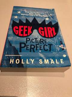 Geek Girl - Picture Perfect by Holly Smale