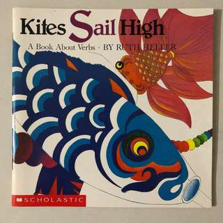 Kites Sail High: A Book About Verbs by Ruth Heller