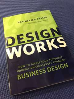 Design works - how to tackle your toughest business challenges through business design