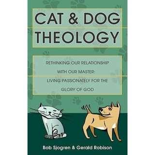 Cat and Dog Theology Bob Sjogren and Gerald Robison