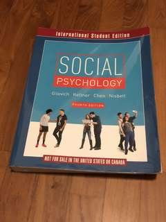 Social Psychology (4th Edition) by Thomas Gilovich, Dacher Keltner, Serena Chen & Richard E. Nisbett