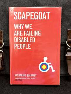 《New Book Condition + The First Book To Examine The Roots Of Our Uncomfortable & Often Hostile Attitudes Towards Disabled People》Katharine Quarmby - SCAPEGOAT : Why We Are Failing Disabled People