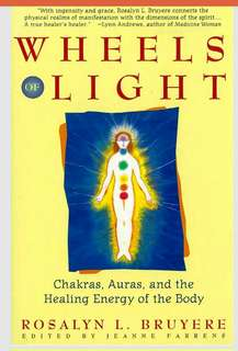 Wheels of Light. Chakra, Aura & Healing Energy of Body.