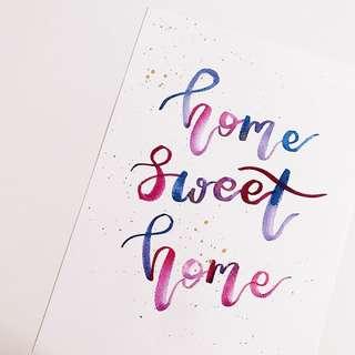 Home Sweet Home Original Artwork Watercolour Calligraphy